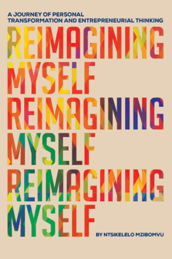 ReImagining Myself. A Journey of Personal Transformation and Entrepreneurial Thinking.