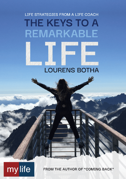 The Keys to a Remarkable Life by Lourens Botha